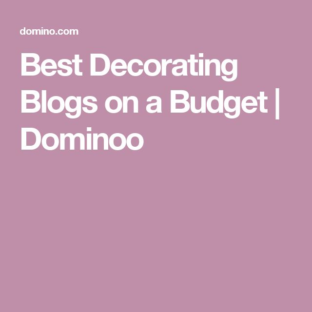 Best Decorating Blogs on a Budget | Dominoo
