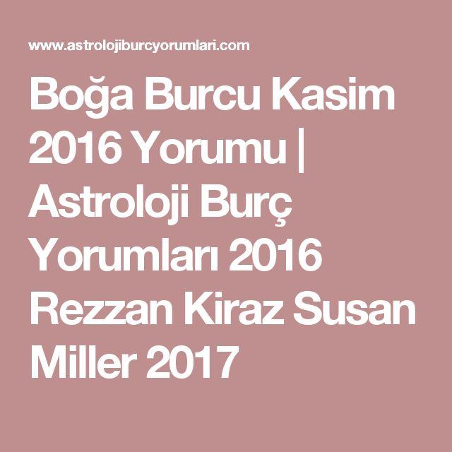 Boğa Burcu Kasim 2016 Yorumu | Astroloji Burç Yorumları 2016 Rezzan Kiraz Susan Miller 2017