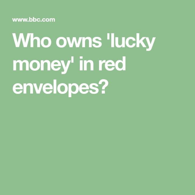 Who owns 'lucky money' in red envelopes?
