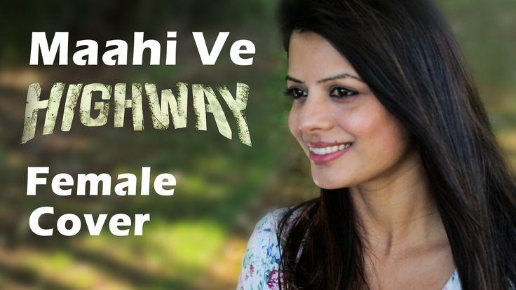 A.R Rahman Maahi Ve Full Song (Audio) Highway | Alia Bhatt, Randeep Hooda | Imtiaz Ali - Female Cover by DEE Sinnarkar