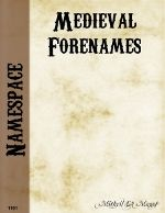 """Namespace: Medieval Forenames.  Write down several Medieval names and put in a hat for children to pick their """"new"""" medieval name for tournaments.  great for morning campfire activity.  Dar"""