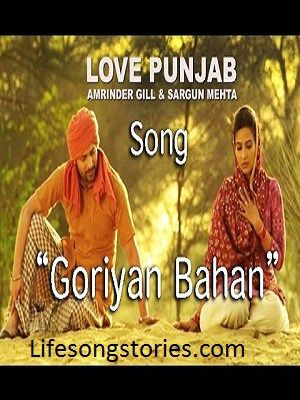 Goriyan Bahavan Song Details: Goriyan Bahavan is an Punjabi song from latest Punjabi film Love Punjab. Amrinder gill and Jenny Johal are main vocal in this song. Rajiv Dhingra was directed this fil…