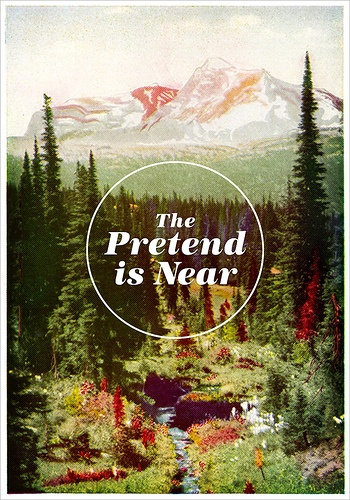 the pretend is near. always.Frames Art Prints, Dreams, Quotes, Crafts Room, My Life, Pretend, Posters, Design, Nick Nelson