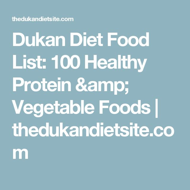 Dukan Diet Food List: 100 Healthy Protein & Vegetable Foods | thedukandietsite.com