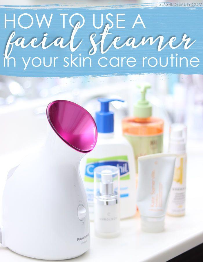 DIY Facial: How to Use a Facial Steamer