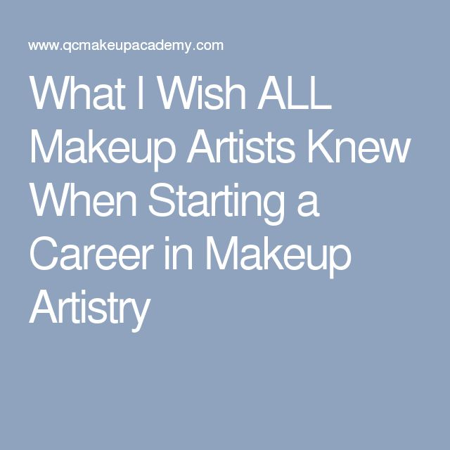 What I Wish ALL Makeup Artists Knew When Starting a Career in Makeup Artistry