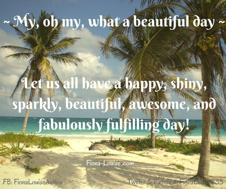 #shiny #sparkly #beautifulday #quotes #motivational #inspiration #fionalouiseauthor