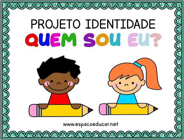 Projeto Identidade Quem Sou Eu Para A Educacao Infantil Espaco Educar Educacao Infantil Projeto Identidade Educacao Infantil Projeto Educacao Infantil