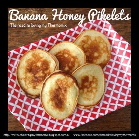 Banana Honey Pikelets - The road to loving my Thermomix