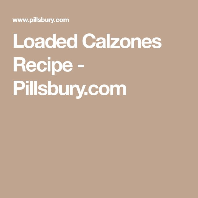 Loaded Calzones Recipe - Pillsbury.com