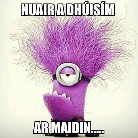 Nuair a dhúisím ar maidin - when I wake up in the morning /