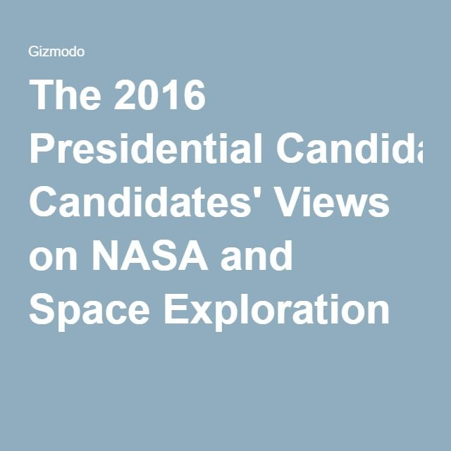 The 2016 Presidential Candidates' Views on NASA and Space Exploration