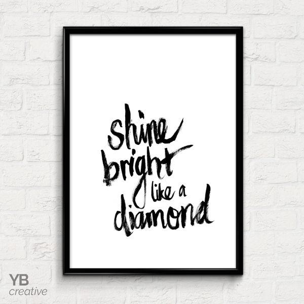 Shine bright like a diamond > motivational monochrome hand lettered brush script print || YBcreative SHOP #ybcreative