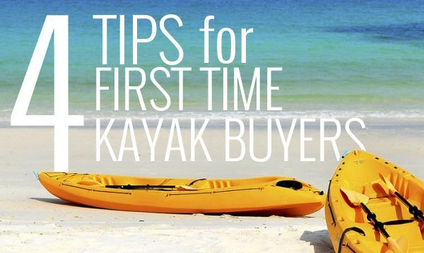 Four Tips for First Time Kayak Buyers