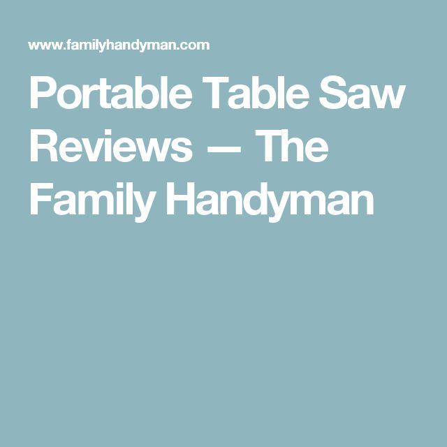 Portable Table Saw Reviews — The Family Handyman