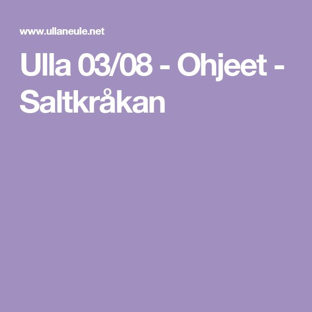 Ulla 03/08 - Ohjeet - Saltkråkan