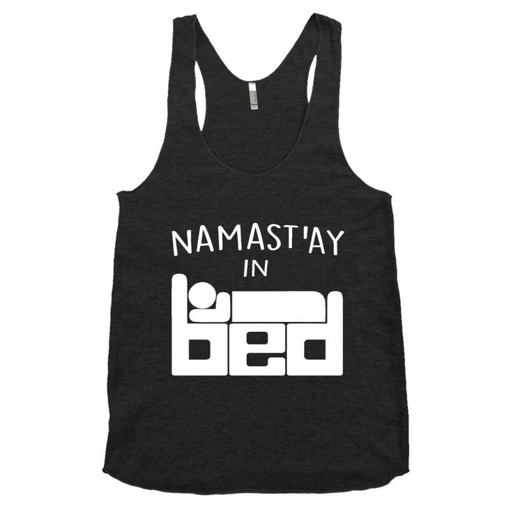 Namaste In Bed Womens Racerback Tank Lazy Yoga Humor Soft Comfy Top Triblend