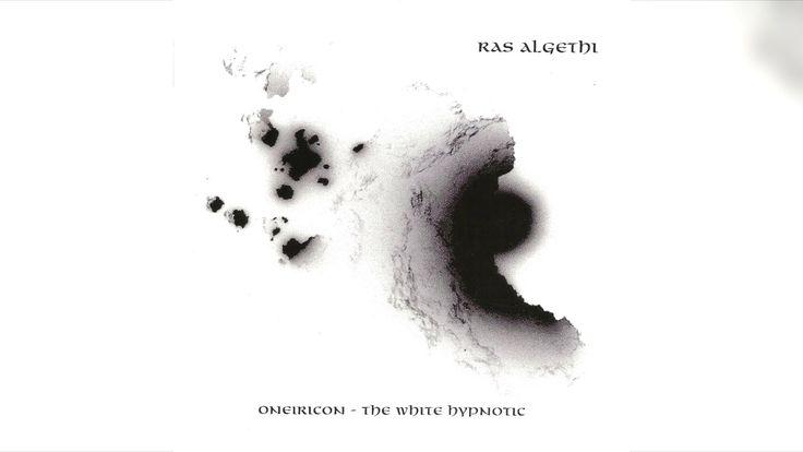 """Ras Algethi - """"Oneiricon - The White Hypnotic"""" (Full album HQ)"""