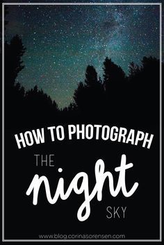 Corina's Corner: How to Photograph the Night Sky