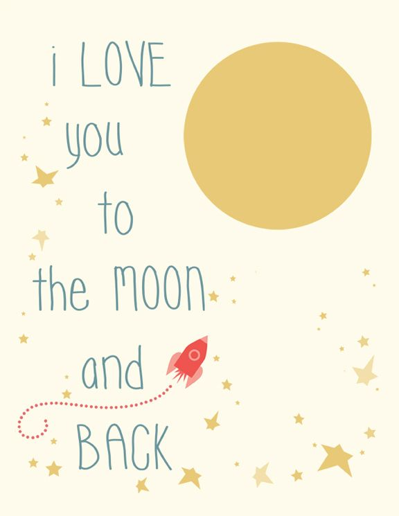 Free printable: I love you to the moon and back @Amy Lyons Lyons Lyons Brown