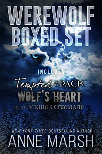 A Werewolf Boxed Set: Tempted by the Pack, Wolf's Heart, and At The Viking's Command by [Marsh, Anne]
