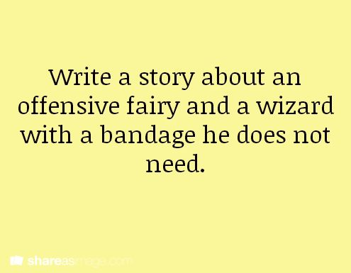 Write a story about an offensive fairy and a wizard with a bandage he does not need.