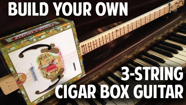 How to Build a 3-String Cigar Box Guitar - Cigar Box Nation