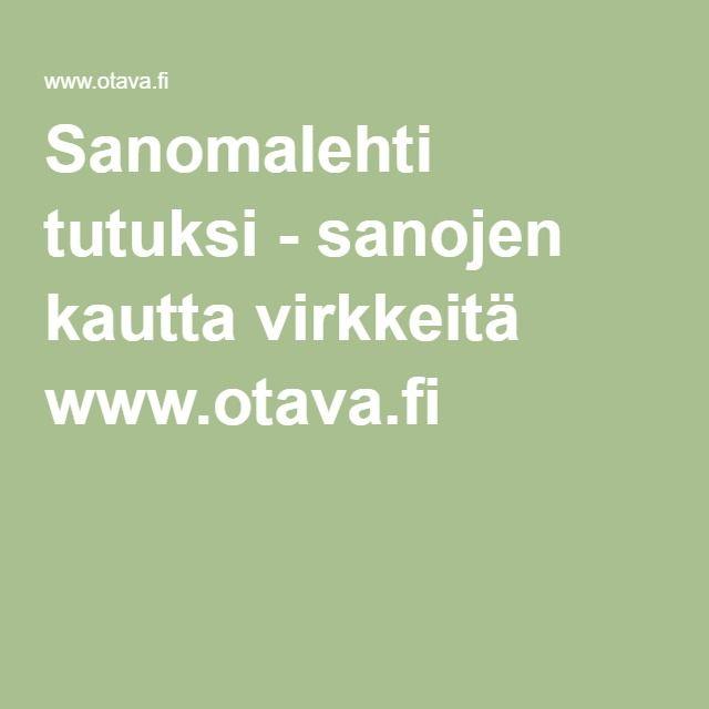 Sanomalehti tutuksi - sanojen kautta virkkeitä www.otava.fi