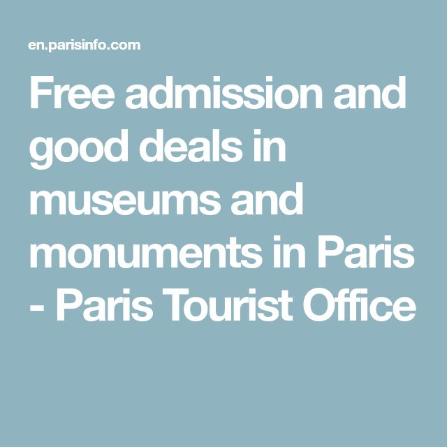 Free admission and good deals in museums and monuments in Paris - Paris Tourist Office