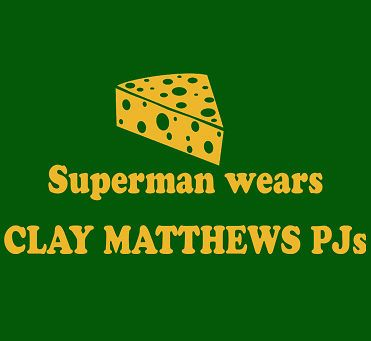Superman wears Clay Matthews PJs
