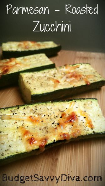 Parmesan Roasted Zucchini Recipe Simply delicious- done in 20 minutes