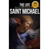 The Life and Prayers of Saint Michael the Archangel (Kindle Edition)By Wyatt North