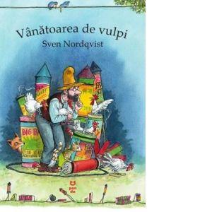 Vanatoarea de vulpi - Sven Nordqvist