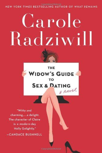 """SUFFERN GRADUATE! (BOOK #2) The Widow's Guide to Sex and Dating: A Novel by Carole Radziwill  ~ """"The Widow's Guide to Sex and Dating is Carole Radziwill's deliciously smart comedy about a famously widowed young New Yorker hell-bent on recapturing a kind of passionate love she never really had."""""""