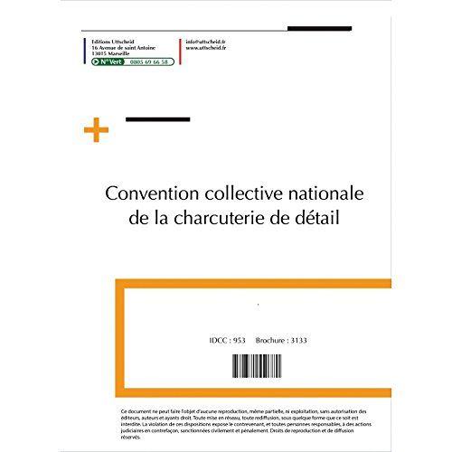 Convention collective nationale Boucherie FEVRIER 2017 + Grille de Salaire: Obligatoire dès le premier salarié., Sanctions : L'employeur…