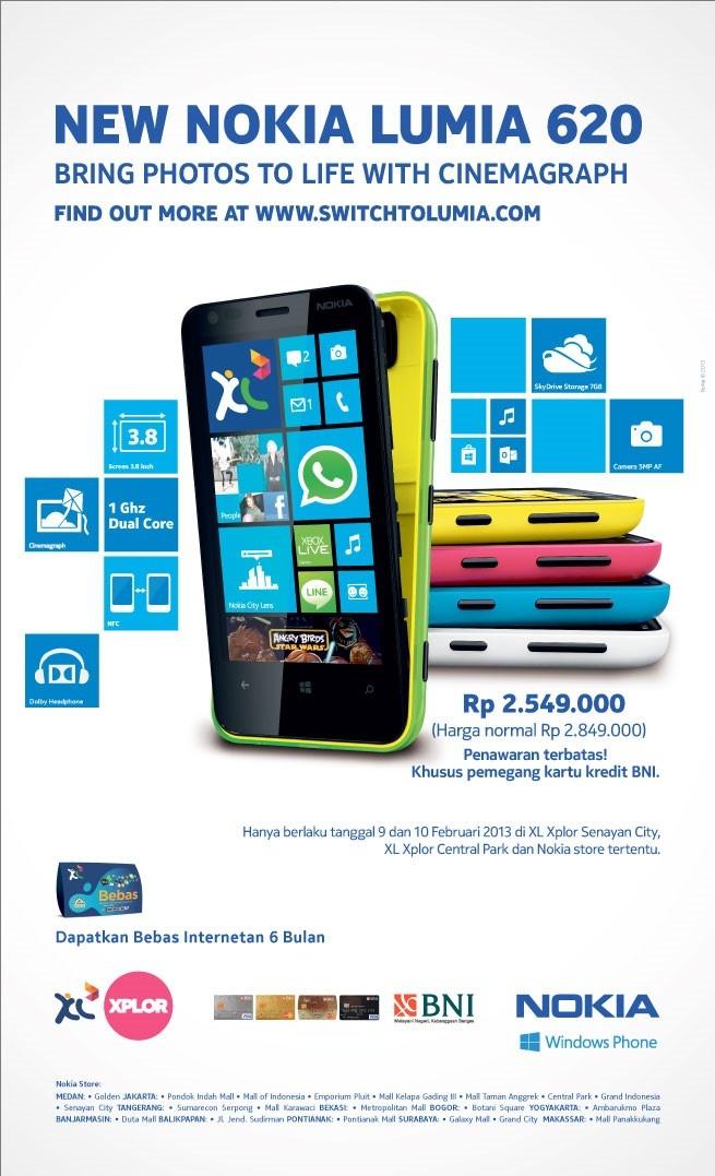 Dapatkan XL Nokia Lumia 620 dengan harga khusus di Xplor Senayan City, Xplor Central Park dan Nokia Store!     Dengan harga Rp 2.549.000,00 kalian sudah bisa mendapatkan Nokia Lumia 620 & menikmati:  1. GRATIS berlangganan Paket Internet Hot Rod 3G+ 1,2GB/bulan selama 6 bulan  2. GRATIS MicroSIM Card XL