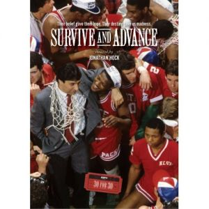 Espn Films 30 For 30: Survive & Advance. In 1983 The Nc State Wolfpack Coached By Jim Valvano Stayed Alive In The Postseason By Winning Nine Do-or-die Games In A Row -- Seven Of Which They Were Losing In The Final Minute -- Beating The Likes Of Michael Jordan And Three-time National Player Of The Year Ralph Sampson. The Unlikely Squad Made It To The National Championship Game Against No. 1 Houston Aka Phi Slama Jama A Team Featuring Future Nba Top 50 All-time Players Hakeem Olajuwon …