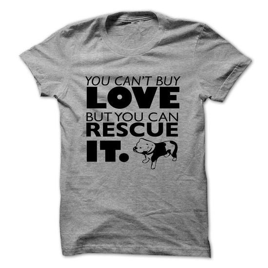 You Cant Buy Love But You Can Rescue It - #teens #cool tee shirts. LOWEST SHIPPING => https://www.sunfrog.com/Pets/You-Cant-Buy-Love-But-You-Can-Rescue-It-16229890-Guys.html?60505