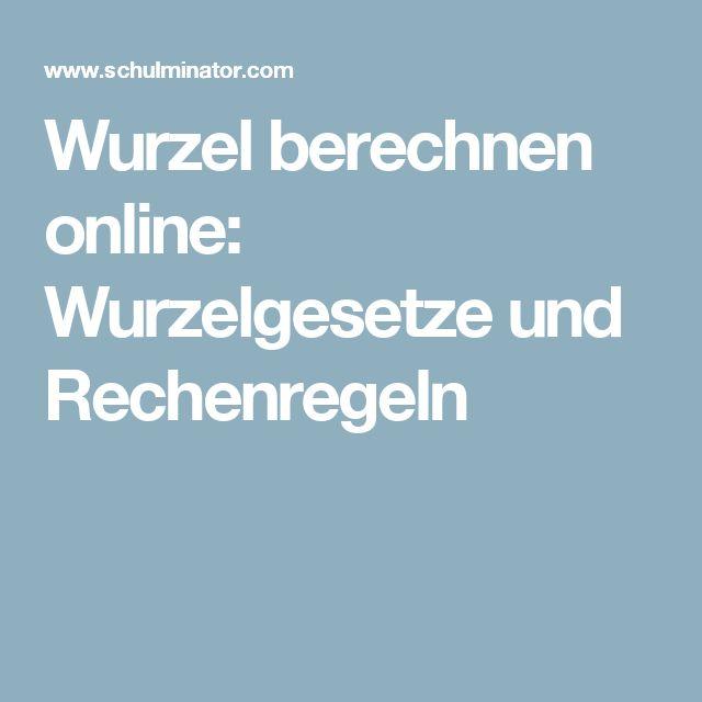 Wurzel berechnen online: Wurzelgesetze und Rechenregeln