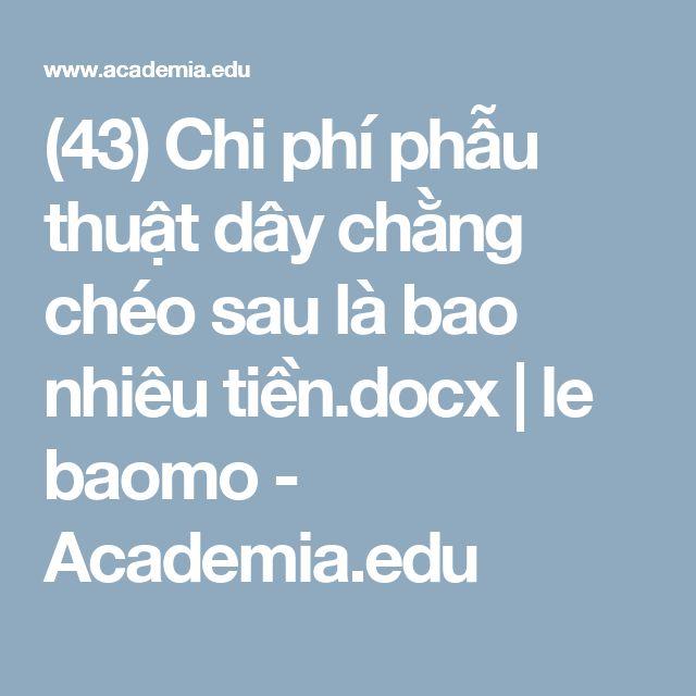 (43) Chi phí phẫu thuật dây chằng chéo sau là bao nhiêu tiền.docx | le baomo - Academia.edu