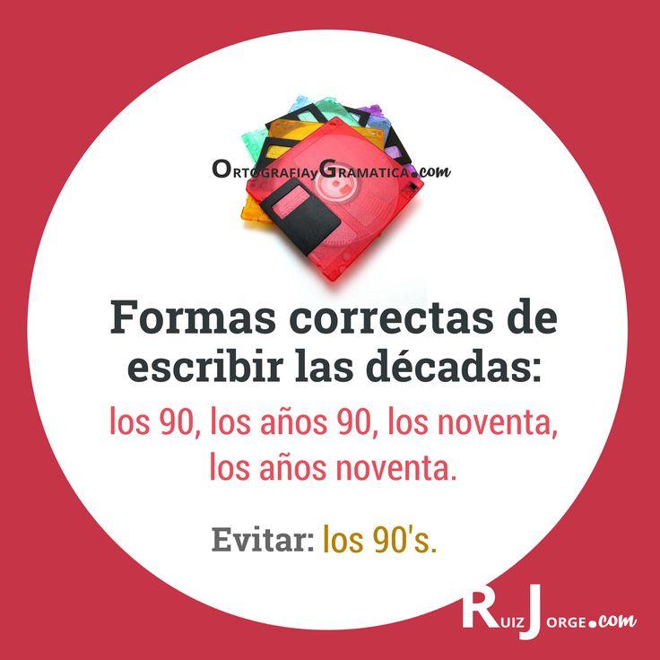 «los años 90» o «los 90», no *«los 90's»