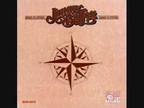 Jimmy Buffett- Changes In Latitudes, Changes In Attitudes