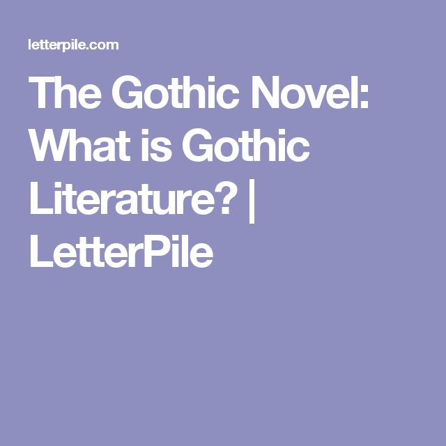 The Gothic Novel: What is Gothic Literature? | LetterPile