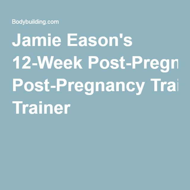 Jamie Eason's 12-Week Post-Pregnancy Trainer