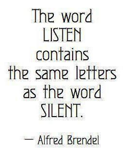 The word Listen contains the same letters as the word Silent ... social: Listening Sil, Quotes, Words Silent, Wisdom, Truths, Alfred Brendel, Things, Words Listening, Living