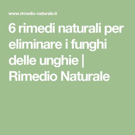 6 rimedi naturali per eliminare i funghi delle unghie   Rimedio Naturale