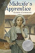 The Midwife's Apprentice by Karen Cushman:  From the author of Catherine, Called Birdy comes another spellbinding novel set in medieval England. The girl known only as Brat has no family, no home, and no future until she meets Jane the Midwife and becomes her apprentice. As she helps the sharp-tempered...