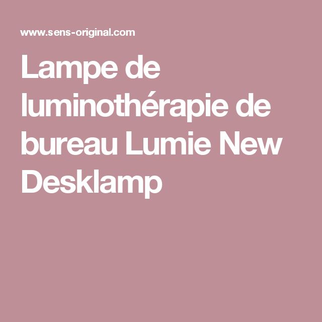 Lampe de luminothérapie de bureau Lumie New Desklamp