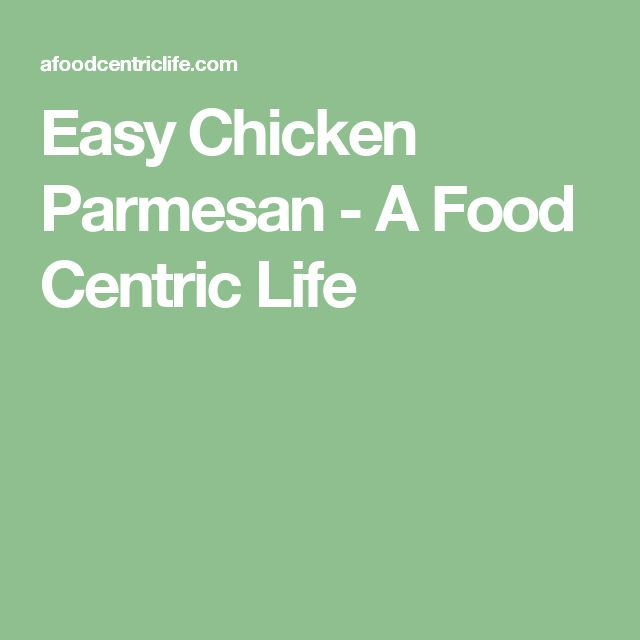 Easy Chicken Parmesan - A Food Centric Life