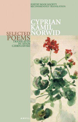 Selected Poems by Cyprian Kamil Norwid,http://www.amazon.com/dp/0856464376/ref=cm_sw_r_pi_dp_dRpjsb19ZNR63SZV